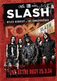 Cover Slash feat. Myles Kennedy & The Conspirators - Live At The Roxy 25.9.14 [DVD]